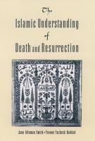 The Islamic Understanding of Death and Resurrection PDF