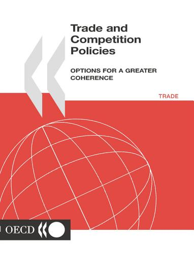 Trade and Competition Policies Options for a Greater Coherence PDF