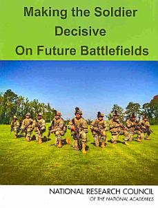 Making the Soldier Decisive on Future Battlefields Book