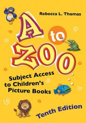 A To Zoo Subject Access To Children S Picture Books 10th Edition Book PDF