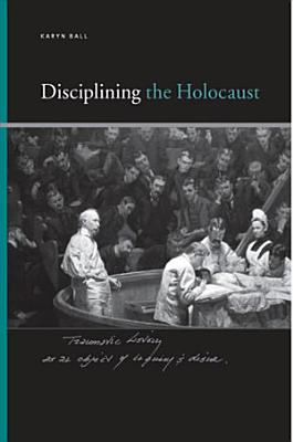 Disciplining the Holocaust PDF