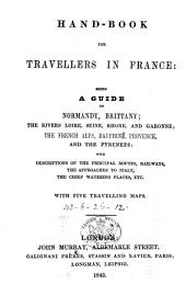 Hand-Book for Travellers in France ... [By John Murray III.] With five travelling maps