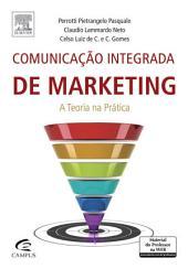 Comunicação Integrada de Marketing: A Teoria na Prática