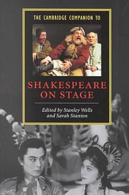 The Cambridge Companion to Shakespeare on Stage PDF