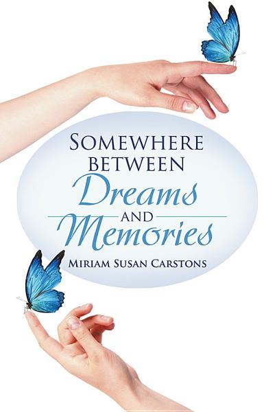 Somewhere Between Dreams and Memories
