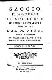 Saggio filosofico di Gio. Locke su l'umano intelletto compendiato dal Dr. Winne: Volume 2