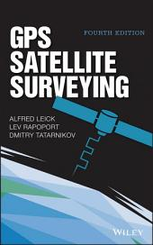 GPS Satellite Surveying: Edition 4