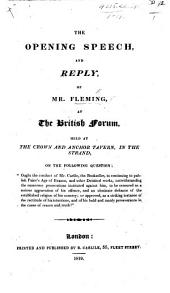 """The Opening Speech and Reply of Mr. Fleming at the British Forum ... on the ... Question: """"Ought the Conduct of Mr. Carlile ... in Continuing to Publish Paine's Age of Reason ... to be Censured ... Or Approved,"""" Etc.?."""