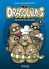 Les Dragouilles T02: Les bleues de Montréal
