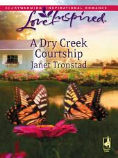 A Dry Creek Courtship