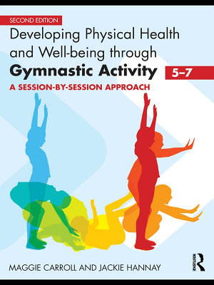 Developing Physical Health and Well Being through Gymnastic Activity  5 7