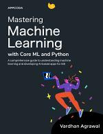 Mastering Machine Learning with Core ML and Python