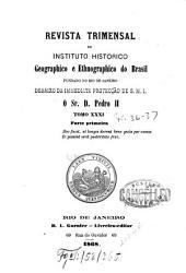 Revista trimensal do Instituto Histórico, Geográphico e Etnográphico do Brazil: fundado no Rio de Janeiro, Volume 31