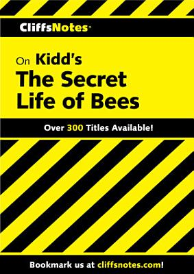 CliffsNotes on Kidd s The Secret Life of Bees