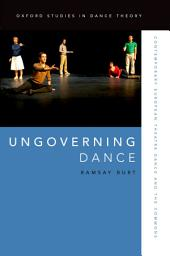 Ungoverning Dance: Contemporary European Theatre Dance and the Commons
