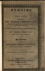 Memoirs of the life of ... William Grimshaw ...: with occasional reflections; in six letters to ... Henry Foster