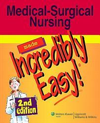 Medical Surgical Nursing Made Incredibly Easy  Book PDF