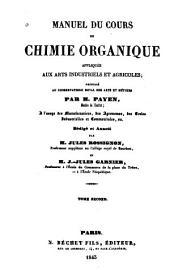 Manuel du cours de chimie organique: appliquée aux arts industriels et agricoles, Volume2