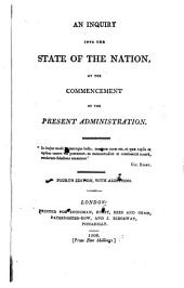An inquiry into the state of the nation at the commencement of the present administration