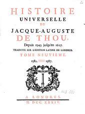 Histoire universelle de Jacques-Auguste de Thou: depuis 1543 jusqu'en 1607, Volume9