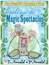 Brooke and the Magic Spectacles: The Magical Murphy Farm