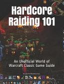 Hardcore Raiding 101
