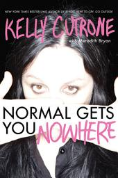 Normal Gets You Nowhere