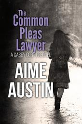 The Common Pleas Lawyer: A Casey Cort Prequel