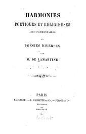Harmonies poétiques et religeuses: avec commentaires et poésies diverses
