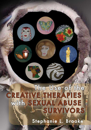 The Use of the Creative Therapies with Sexual Abuse Survivors PDF