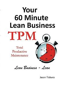 Your 60 Minute Lean Business   TPM