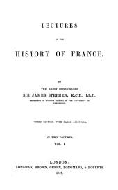 Lectures on the History of France: Volume 1