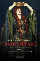 The New Cambridge Companion to Shakespeare: Edition 2