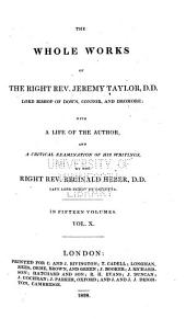 The Whole Works of Jeremy Taylor: The real presence of Christ in the holy sacrament; and The dissuasive from popery