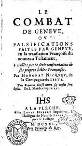 Le combat de Geneue, ou falsifications faites par Geneue, en la translation françoise du nouueau Testament, ... par Honorat Nicquet, de la Compagnie de Iesus. ..