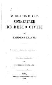 Commentarii de bello civili: von Friedrich Kraner. Mit zwei Karten von H. Kiepert