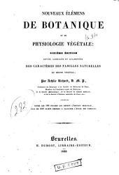 Nouveaux élémens de botanique et de physiologie végétale