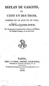 Brelan de Gascons; ou, C'est un des trois: comédie en un acte et en vers