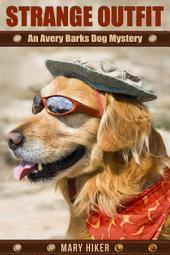 Strange Outfit: An Avery Barks Dog Mystery