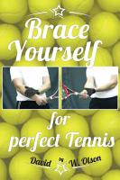 Brace Yourself for Perfect Tennis PDF