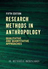 Research Methods in Anthropology: Qualitative and Quantitative Approaches, Edition 5