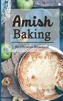 Amish Baking: 51 of the Best Amish Baking Recipes