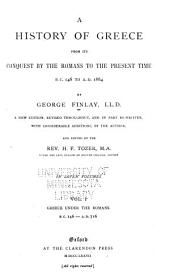 A History of Greece: From Its Conquest by the Romans to the Present Time, B.C. 146 to A.D. 1864, Volume 1