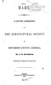 Marl: A Letter Addressed to the Agricultural Society of Jefferson County, Georgia