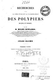 Recherches sur la structure et la classification des polypiers recents et fossiles: Volumes1à7