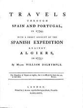 Travels Through Spain and Portugal, in 1774, with a Short Account of the Spanish Expedition Against Algiers, in 1775