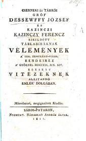 Cserneki és tárkői gróf Dessewffy J. és kazinczi Kazinczy F. kiküldött táblabiráknak vélemények a'tek. Zemplény-várm. rendeihez a'Győrnél MDCCCIX. jún. XIV. elesett vitézeknek állítandó emlék'dolgában. Másodszori, megigazított kiadás