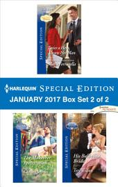 Harlequin Special Edition January 2017 Box Set 2 of 2: Twice a Hero, Always Her Man\The Makeover Prescription\His Ballerina Bride