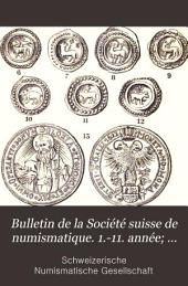 Bulletin de la Société suisse de numismatique. 1.-11. année; 1882-92: Volumes4à6