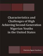 Characteristics and Challenges of High Achieving Second-Generation Nigerian Youths in the United States